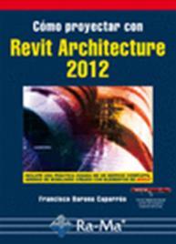 Cómo proyectar con Revit Architecture 2012